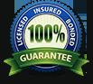 Licensed insured bonded 100% guaranteed